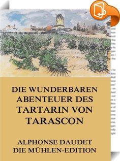 """Die wunderbaren Abenteuer des Tartarin von Tarascon    ::  Der erste Teil des Tartarin-Zyklus ist zugleich der berühmteste. Der Roman ist geschrieben im Ton spöttisch-übertriebener Bewunderung für den """"heldenmütigen"""" Tartarin. Daudet nennt den """"wackeren, kleinen Rentner"""" fortwährend ironisch """"großer Mann"""", """"Teufelskerl"""", """"der unerschrockene, der unvergleichliche Tartarin"""". Doch er ist nur ein Aufschneider und Säbelrassler, ein Maulheld, der kaum je aus seiner Vaterstadt herausgekommen ..."""