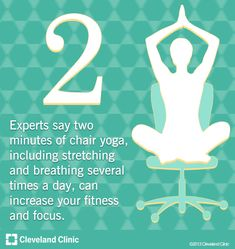 Experts say two minutes of chair #yoga  — can increase your fitness and focus. #stretching