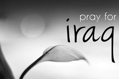 Pray for the persecuted in Iraq..for grace and deliverance