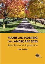 Plants and planting on landscape sites : a guide to plant selection and site supervision / Peter R. Thoday.