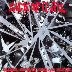 16. Sick Of It All:  Blood, Sweat, and No Tears (1989)