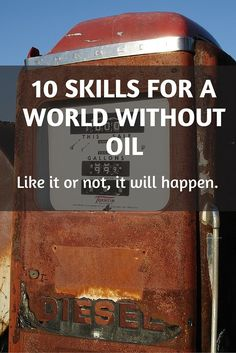 10 Skills To Survive A World Without Oil