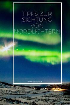 Tipps zur Nordlichtjagd. Hier erfahrt ihr alles, was ihr über die Nordlichtjagd wissen müsst. Tipps, Hilfreiches und Links zu wichtigen Seiten.
