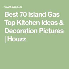 Best 70 Island Gas Top Kitchen Ideas & Decoration Pictures | Houzz
