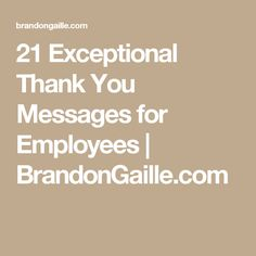 21 Exceptional Thank You Messages for Employees | BrandonGaille.com