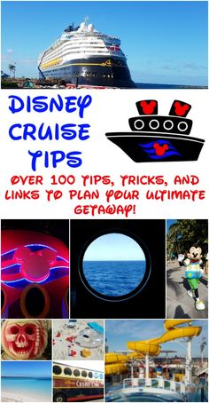 Over 100 Tips, Tricks, and Links To Help You Plan Your Disney Cruise!