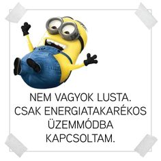 A minyonok üzennek nekünk! Motivational Quotes, Funny Quotes, Funny Memes, Galapagos Penguin, Quotations, Qoutes, Like A Boss, Bff, Haha