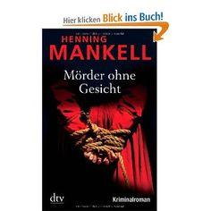 Mörder ohne Gesicht: Kurt Wallanders 1. Fall: Kriminalroman