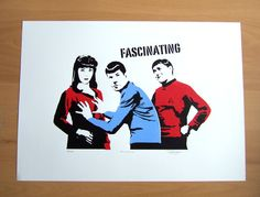 My husband would love this!  Star Trek 'Fascinating' Hand Pulled Limited by BarryDBulsara.