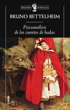 psicoanalisis de los cuentos de hadas-bruno bettelheim-9788498920864