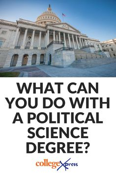 Maybe you're thinking of getting a degree in political science. But does that mean you have to go to law school or run for office someday? Absolutely not. | CollegeXpress.com