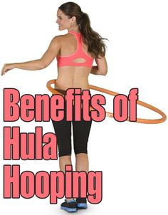 Hula Hooping – Where To Do And What Are Its Benefits