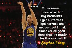 """""""I get nervous and anxious, but I think those are all good signs that I'm ready for the moment."""" - #StephenCurry"""