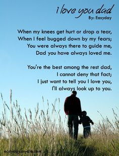 "You're the best among the rest dad, I cannot deny that fact; I just want to tell you I love you, I'll always look up to you. ""I love you Dad"" poem by Easyday Fathers Day Inspirational Quotes, Funny Fathers Day Quotes, Fathers Day Poems, Father Quotes, I Love U Daddy, I Miss You Dad, My Love, Daddy Poems, Daddy Quotes"