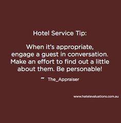 #HotelServiceTip: When it's appropriate, engage a guest in conversation. Make an effort to find out a little about them. Be personable! #Hotels #Hoteliers #Service #CustServ #HotelEvaluations