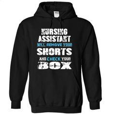 NURSING ASSISTANT will remove your shorts check your box - #best t shirts. NURSING ASSISTANT will remove your shorts check your box, custom tee shirts online,grey womens hoodie. GUARANTEE => https://www.sunfrog.com/LifeStyle/NURSING-ASSISTANT-will-remove-your-shorts-check-your-box-6240-Black-11042411-Hoodie.html?id=67911