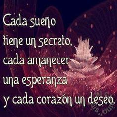 Cada sueño tiene un secreto, cada amanecer una esperanza y cada corazón... un deseo.