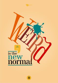 Weird is the new normal The New Normal, Inspiring Quotes, Weird, Letters, Content, News, Movie Posters, Movies, Design