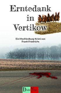 """Zwiebelchens Plauderecke: Rezension """"Erntedank in Vertikow"""" von Frank Friedr..."""