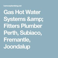 24 Hour Emergency Plumber in Perth, Fremantle, Joondalup & Subiaco Gas Fires, Water Systems, Perth, Amp