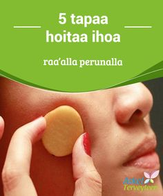 5 tapaa hoitaa ihoa raa'alla perunalla   Peruna on loistava raaka-aine, jota #kannattaa #ehdottomasti kokeilla #kauneudenhoidossa.  #Kauneus