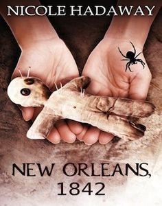 NewOrleans, 1842 by Nicole Hadaway - Vampires and Voodoo are quite a mix.