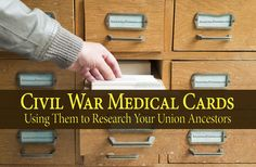 Have you ever heard of the Union medical card collection? It is an invaluable and little known resource for Civil War genealogy researcch. Here's how to use it.