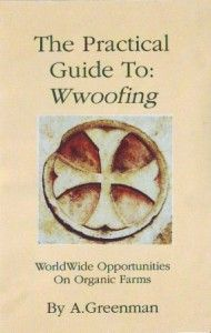 Want a bit of farm experience?  Try WWOOFing - An Organic Bite to that Holiday