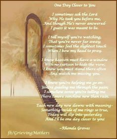 One day closer to you . Missing My Son, I Love My Son, My Beautiful Daughter, Serie Millenium, Miss You Babe, Grief Poems, Remembering Dad, Grieving Quotes, Coran Islam