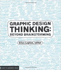 Graphic Design Thinking (Design Briefs): Ellen Lupton, Jennifer Cole Phillips: 9781568989792: Amazon.com: Books