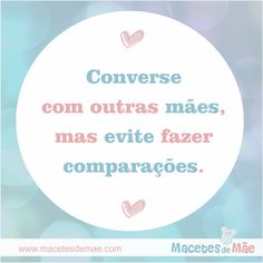 Frases de Mãe - Mom quotes - Mother Chart, Baby, Being A Mom, Messages, Pregnancy, Sons, Baby Humor, Infant, Babies