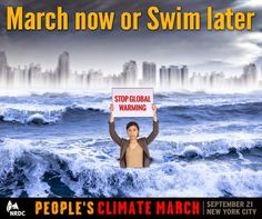 """March now or Swim later. Stop Global Warming."" People's Climate March design from NRDC."
