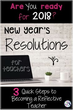 Making New Year's resolutions as a teacher is super important and can be done in 3 quick steps! Plus it can make a HUGE difference in your classroom.
