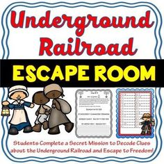 The Underground Railroad Escape Room will take students on a secret mission around the classroom! This escape room has students decode interesting facts about the Underground Railroad to help escaped slaves find freedom. They will also learn about Harriet Tubman's role in the Underground Railroad.