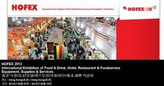 HOFEX 2013 International Exhibition of Food & Drink, Hotel, Restaurant & Foodservice Equipment, Supplies & Services 홍콩 식품/음료/호텔/레스토랑/커피/와인/제과,제빵 박람회
