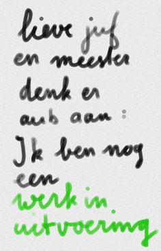Lieve juf en meester Best Quotes, Funny Quotes, Teachers Be Like, Talent Quotes, Teaching Quotes, 21st Century Learning, Dutch Quotes, School Posters, School Quotes