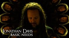 """Basic Needs"" by Jonathan Davis Music Songs, My Music, Music Videos, Jonathan Davis, Basic Needs, Renaissance Men, Greatest Songs, Music Publishing, Movie Tv"