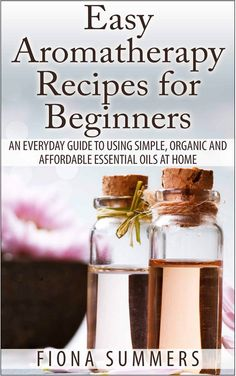 Aromatherapy Recipes for Beginners and Other Free Bath and Beauty Related Ebooks from Amazon