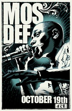 Mos Def by Mark Sgarbossa Tour Posters, Band Posters, Music Posters, Mos Def, Hip Hop Artists, New Artists, Concert Posters, Gig Poster, Rap Albums