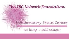 Support and network for hope and information for women with Inflammatory Breast Cancer. IBC
