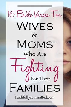 As Christian wives and moms, we fight for our families every single day. Find strength, renewal, comfort, and peace in these 16 Bible verses!