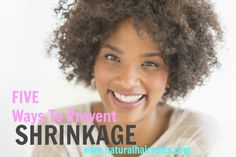 Shrinkage is a curly girl problem for some and for other just one of the quirks of having natural hair. You can either embrace shrinkage or minimize it.  Here are 5 Ways to Prevent or at least Mini...