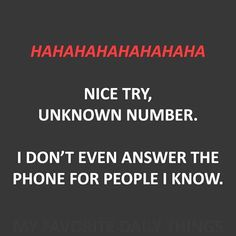 If it's textable,,, text it, don't call..duh! If it isn't textable, still don't call!!