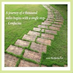 A journey of a thousand miles begins with a single step - Confucius : Life Beautiful Mind, Beautiful Words, Homemade Stepping Stones, Family Tree Quotes, Stepping Stone Walkways, Confucius Quotes, Facebook Cover Images, Life Lesson Quotes, Life Lessons