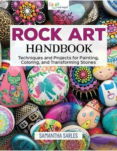 Buy Rock Art Handbook: Techniques and Projects for Painting, Coloring, and Transforming Stones by Samantha Sarles and Read this Book on Kobo's Free Apps. Discover Kobo's Vast Collection of Ebooks and Audiobooks Today - Over 4 Million Titles! Rock Painting Supplies, Rock Painting Ideas Easy, Rock Painting Designs, Painting Tutorials, Painting Patterns, Painting Videos, Art Supplies, Dot Painting, Painting For Kids
