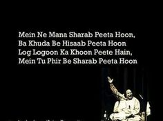 I am a drunkard, I accept But the zealots drink blood of others I drink wine only ! Sufi Quotes, Hindi Quotes, Quotations, Me Quotes, Qoutes, Famous Dialogues, Nfak Lines, Nusrat Fateh Ali Khan, Mirza Ghalib