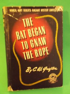 The Rat Began To Gnaw The Rope C W Grafton Mary Roberts Rinehart Mystery Contest Winner 1944 Triangle Books HC/DJ by SevenSistersBooks on Etsy