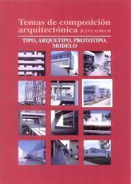 Temas de composición arquitectónica. volumen 6, Tipo, arquetipo, prototipo, modelo  http://encore.fama.us.es/iii/encore/record/C__Rb2657772?lang=spi