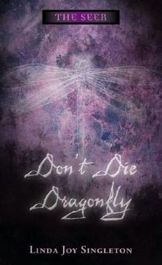 Don't Die Dragonfly by Linda Joy Singleton. Click on the cover to see if the book's available at Otis Library