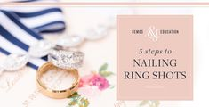 5 Steps for Nailing Ring Shots Every Single Time!